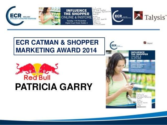 PATRICIA GARRY ECR CATMAN & SHOPPER MARKETING AWARD 2014