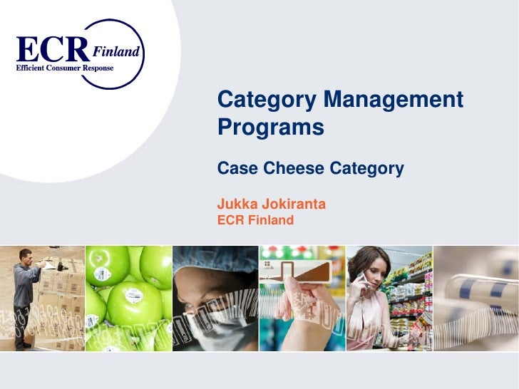 Category ManagementProgramsCase Cheese CategoryJukka JokirantaECR Finland