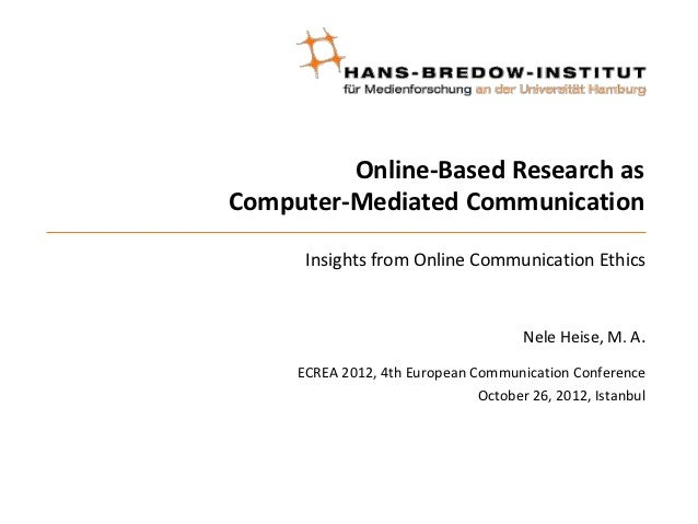 Online-Based Research asComputer-Mediated Communication      Insights from Online Communication Ethics                    ...