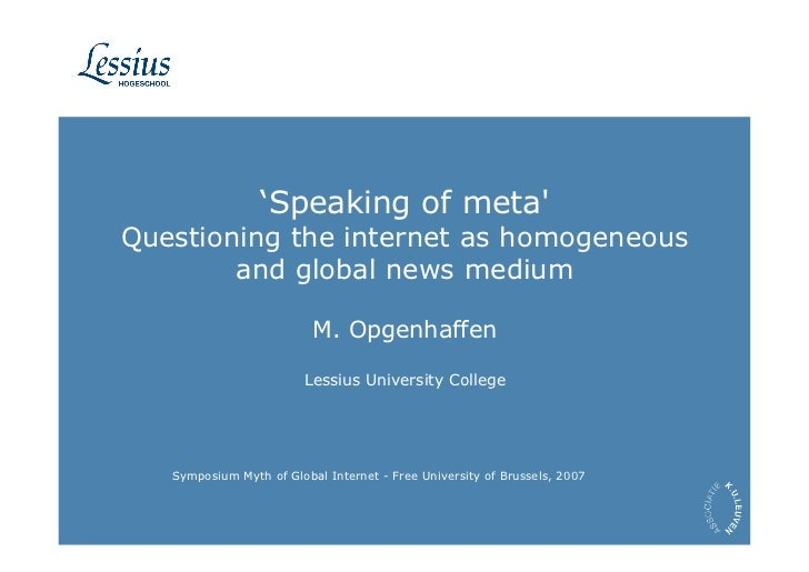'Speaking of meta' Questioning the internet as homogeneous         and global news medium                            M. Op...
