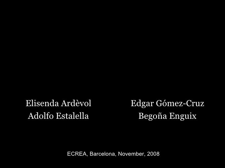 Media practices and the Internet: some reflections through ethnography Elisenda Ardèvol Adolfo Estalella Edgar Gómez-Cruz ...