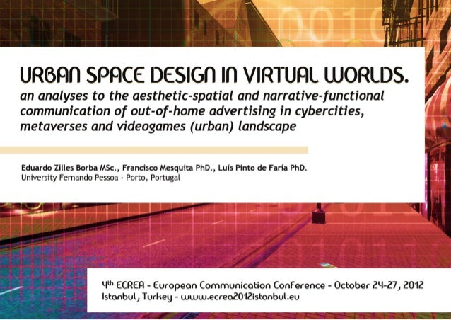 Urban space design in virtual worlds. An analyses to the aesthetic-spatial and narrative-functional communication of out-o...