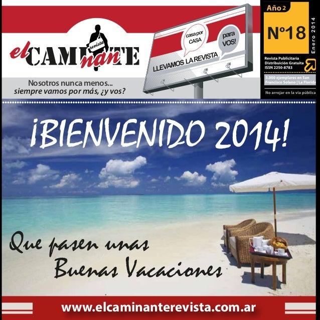 18 Nosotros nunca menos... siempre vamos por más, ¿y vos?  ¡BIENVENIDO 2014! Que pasen unas Buenas Vacaciones www.elcamina...