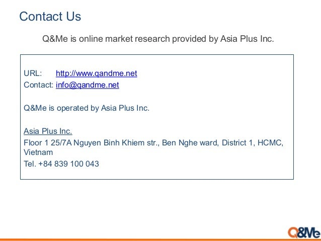 Contact Us URL: http://www.qandme.net Contact: info@qandme.net Q&Me is operated by Asia Plus Inc. Asia Plus Inc. Floor 1 2...