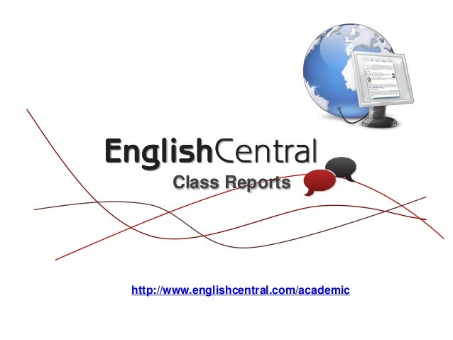 Class Reportshttp://www.englishcentral.com/academic