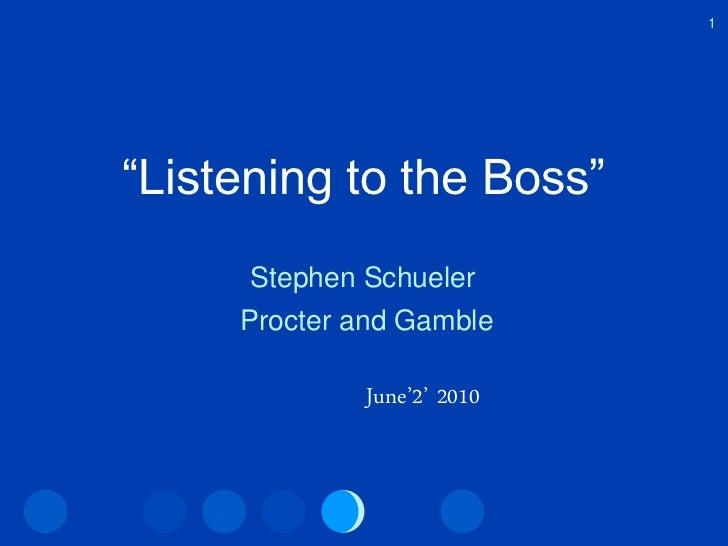 "1     ""Listening to the Boss""       Stephen Schueler      Procter and Gamble                June'2' 2010"