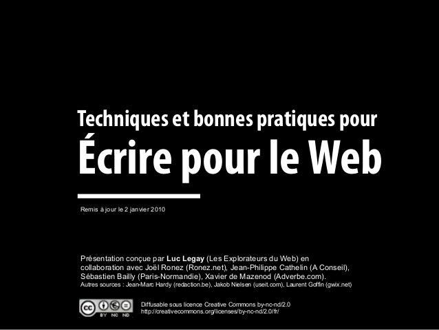 Techniques et bonnes pratiques pourÉcrire pour le WebRemis à jour le 2 janvier 2010Présentation conçue par Luc Legay (Les ...