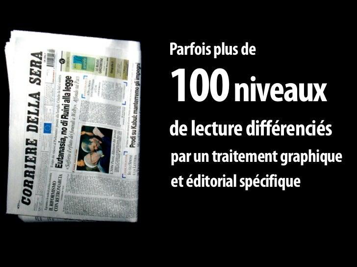 Parfois plus de  100 niveaux de lecture différenciés par un traitement graphique et éditorial spécifique