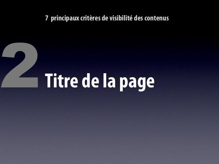 7 principaux critères de visibilité des contenus     6   Termes lisibles de l'URL     http://monsite.com/termes-lisibles