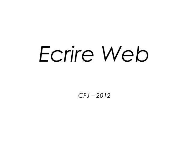 Ecrire Web   CFJ – 2012