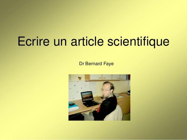 Ecrire un article scientifique Dr Bernard Faye