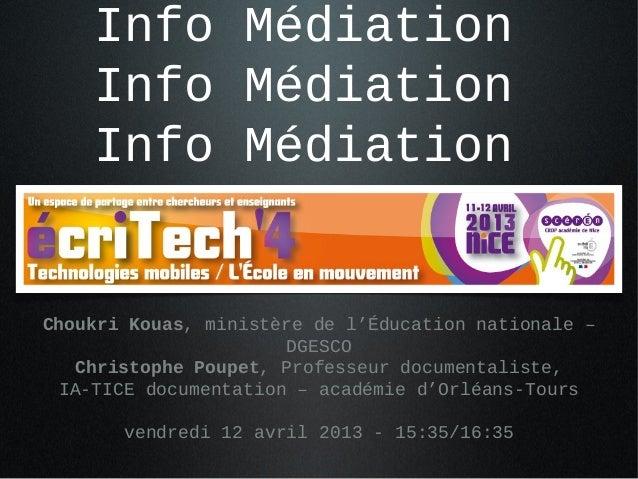 Info MédiationInfo MédiationInfo MédiationChoukri Kouas, ministère de l'Éducation nationale –DGESCOChristophe Poupet, Prof...