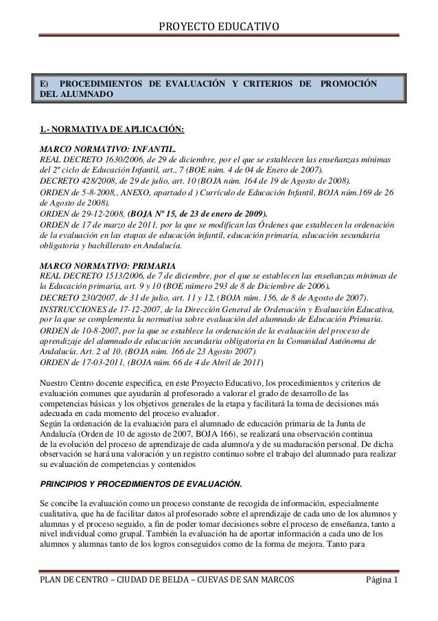 PROYECTO EDUCATIVO  E) PROCEDIMIENTOS DE EVALUACIÓN Y CRITERIOS DE DEL ALUMNADO  PROMOCIÓN  1.- NORMATIVA DE APLICACIÓN: M...