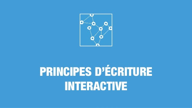 PRINCIPES D'ÉCRITURE INTERACTIVE