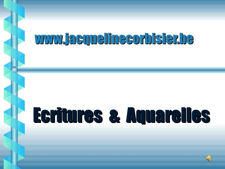 www.jacquelinecorbisier.be  Ecritures  &  Aquarelles