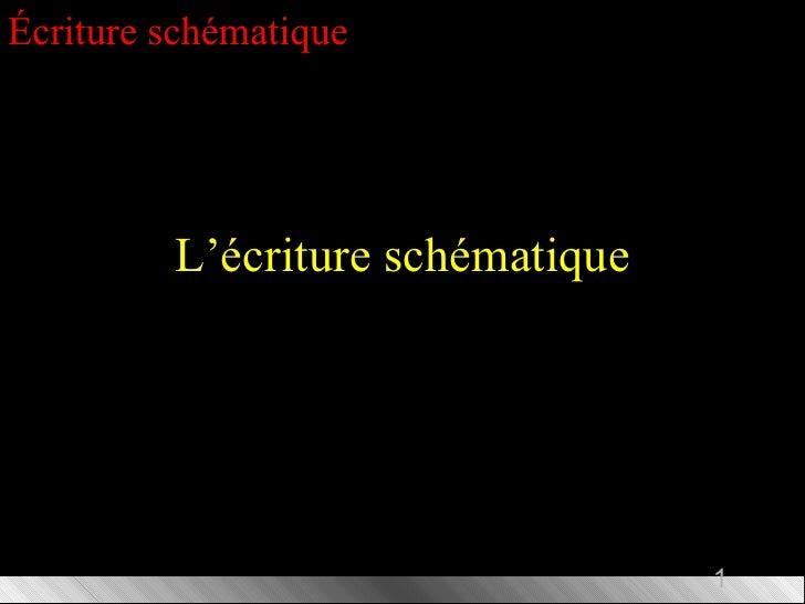 L'écriture schématique