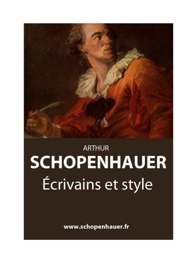 Arthur Schopenhauer Écrivains et style Parerga et Paralipomena  Traduit par Auguste Dietrich, 1905  Numérisation et mise e...