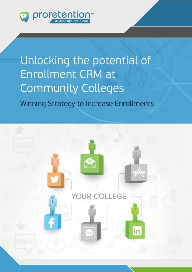 Unlocking the potential of Enrollment CRM at Community Colleges Winning Strategy to Increase Enrollments