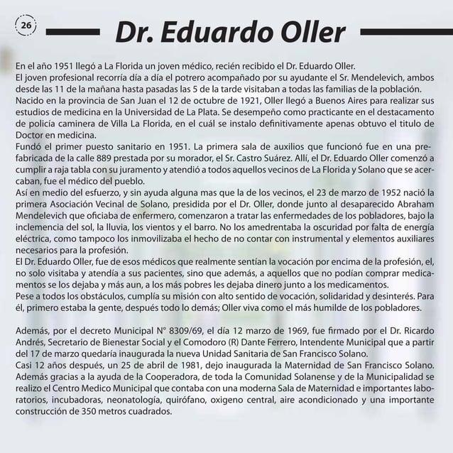 26  Dr. Eduardo Oller  En el año 1951 llegó a La Florida un joven médico, recién recibido el Dr. Eduardo Oller. El joven p...