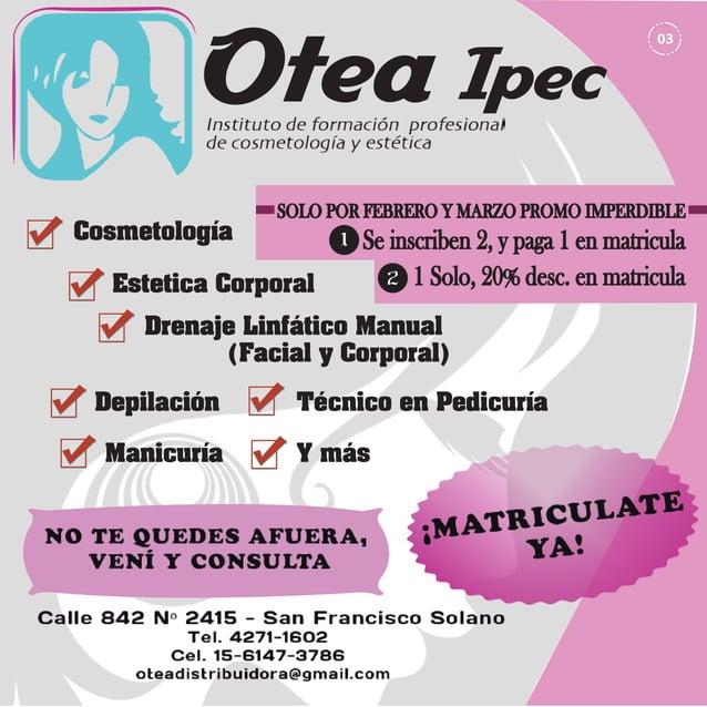 Otea Ipec Cosmetología  SOLO POR FEBRERO Y MARZO PROMO IMPERDIBLE  1  Estetica Corporal  Se inscriben 2, y paga 1 en matri...