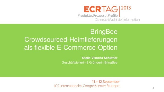 BringBee Crowdsourced-Heimlieferungen als flexible E-Commerce-Option Stella Viktoria Schieffer Geschäftsleiterin & Gründer...