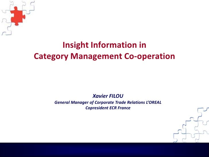 Insight Information in Category Management Co-operation                          Xavier FILOU     General Manager of Corpo...
