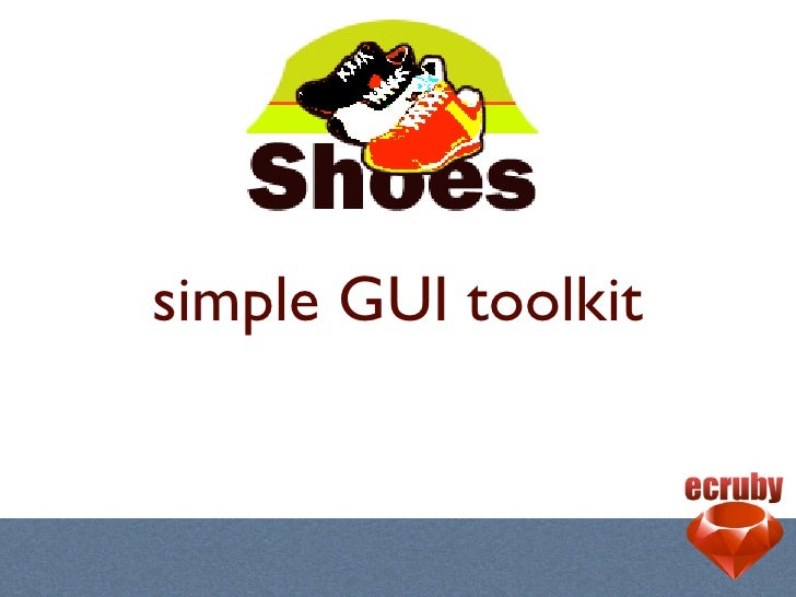 Make GUI Apps with Shoes Slide 3