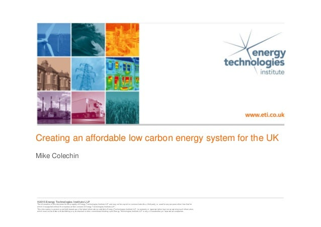 ©2015 Energy Technologies Institute LLP - Subject to notes on page 1 ©2015 Energy Technologies Institute LLP The informati...