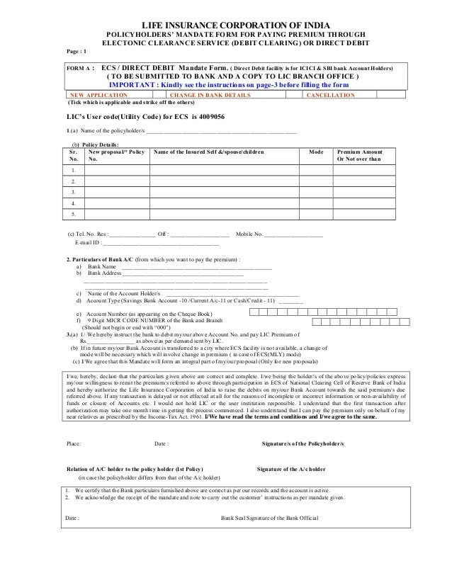 LIFE INSURANCE CORPORATION OF INDIA POLICYHOLDERSu0027 MANDATE FORM FOR PAYING  PREMIUM THROUGH ELECTONIC CLEARANCE SERVICE ...