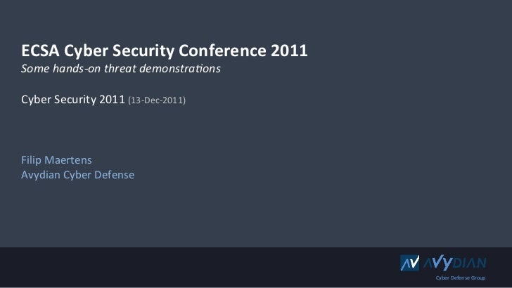 ECSA Cyber Security Conference 2011 Some hands-‐on threat demonstra.ons  Cyber Security 2011 (1...