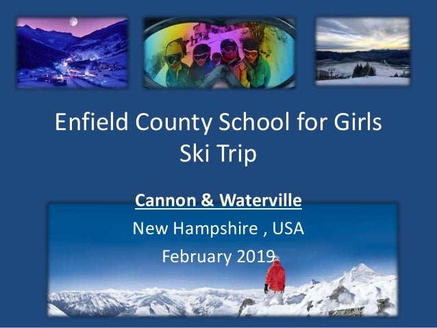 Enfield County School for Girls Ski Trip Cannon & Waterville New Hampshire , USA February 2019
