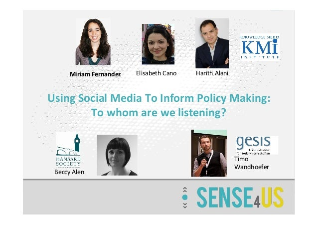 Using  Social  Media  To  Inform  Policy  Making:   To  whom  are  we  listening?       Miriam...