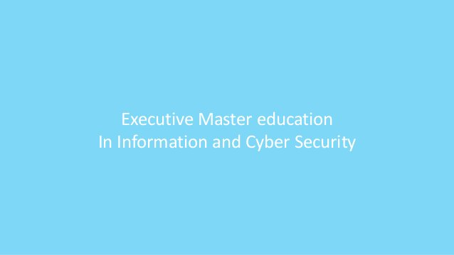 Executive Master education In Information and Cyber Security