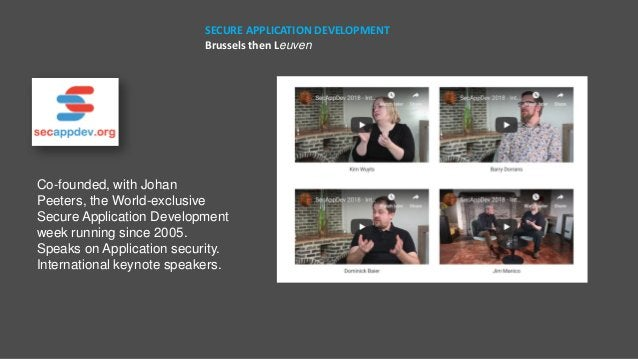 SECURE APPLICATION DEVELOPMENT Brussels then Leuven Co-founded, with Johan Peeters, the World-exclusive Secure Application...