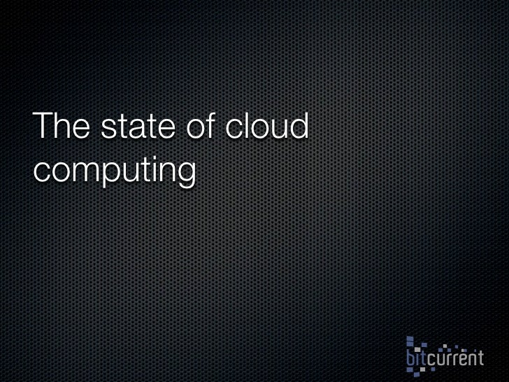 The state of cloud computing