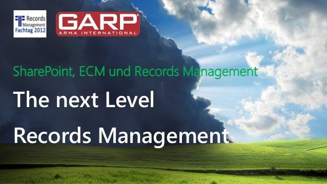 SharePoint, ECM und Records ManagementThe next LevelRecords Management