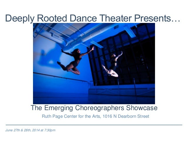 June 27th & 28th, 2014 at 7:30pm Deeply Rooted Dance Theater Presents… Ruth Page Center for the Arts, 1016 N Dearborn Stre...