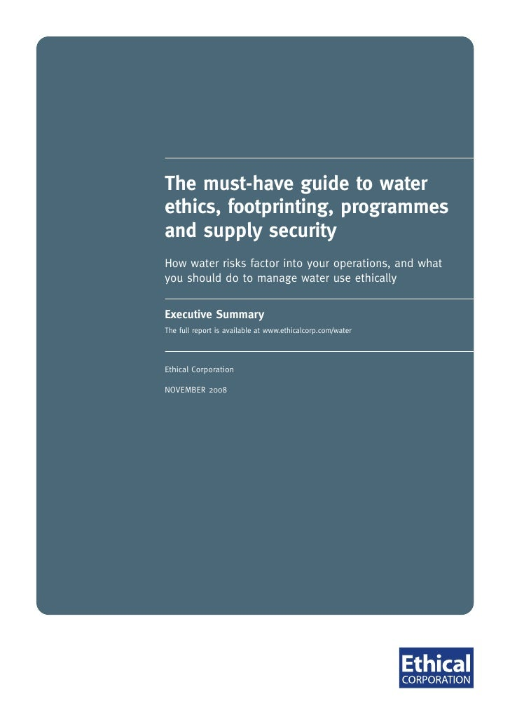 The must-have guide to water ethics, footprinting, programmes and supply security How water risks factor into your operati...