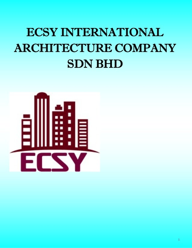 1 ECSY INTERNATIONAL ARCHITECTURE COMPANY SDN BHD