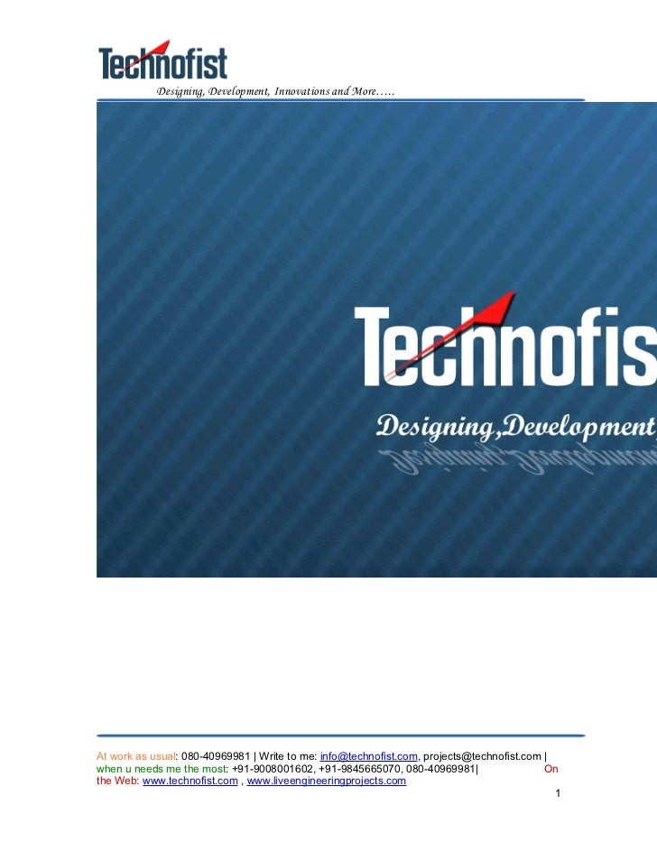 Designing, Development, Innovations and More…..At work as usual: 080-40969981 | Write to me: info@technofist.com, projects...