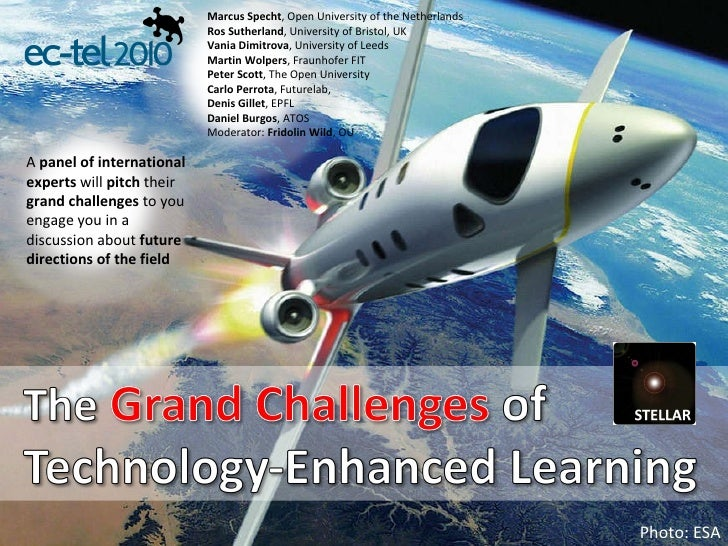 Photo: ESA A  panel of international experts  will  pitch  their  grand challenges  to you engage you in a discussion abou...