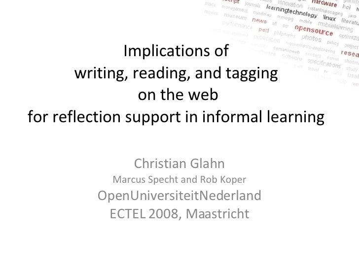 Christian Glahn Marcus Specht and Rob Koper OpenUniversiteitNederland ECTEL 2008, Maastricht Implications of  writing, rea...