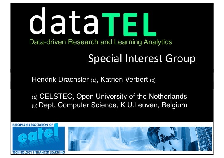 Data-driven Research and Learning AnalyticsHendrik Drachsler (a), Katrien Verbert (b)(a) CELSTEC, Open University of the N...