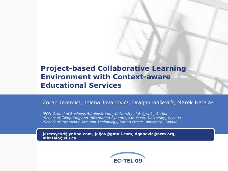 Project-based Collaborative Learning Environment with Context-aware Educational Services jeremycod@yahoo.com, jeljov@gmail...