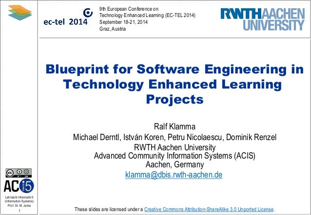 Blueprint for software engineering in technology enhanced learning pr blueprint for software engineering in technology enhanced learning projects lehrstuhl informatik 5 information systems prof dr m jarke 9th european malvernweather