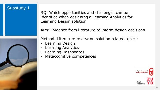 Substudy 1 RQ: Which opportunities and challenges can be identified when designing a Learning Analytics for Learning Desig...