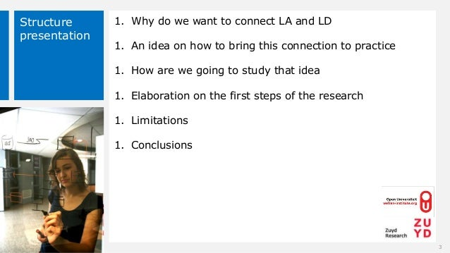 Structure presentation 1. Why do we want to connect LA and LD 1. An idea on how to bring this connection to practice 1. Ho...