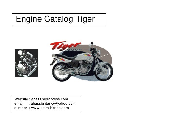 Engine Catalog Tiger     Website : ahass.wordpress.com email : ahassbintang@yahoo.com sumber : www.astra-honda.com