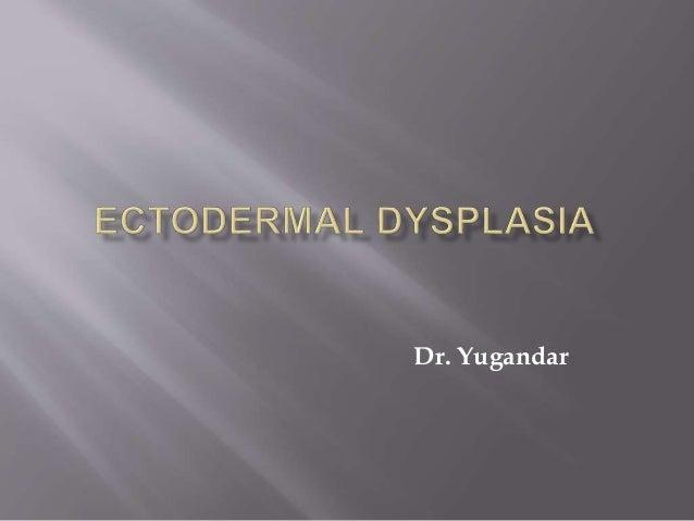 ECTODERMAL DYSPLASIA