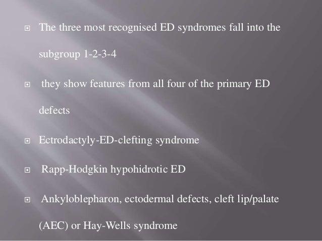 PATHOPHYSILOGY :  Mutations in the EDA, EDAR, and EDARADD genes cause HED  The EDA, EDAR & EDARADD genes provide instruc...
